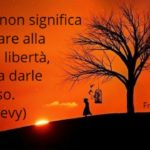 Libertà in Amore: Frasi, Aforismi e Citazioni (Brevi)